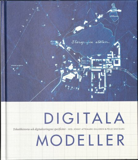 Omslaget till antologin Digitala modeller. Teknikhistoria och digitaliseringens specificitet.